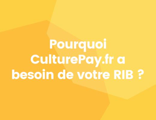 Pourquoi CulturePay.fr a besoin de votre RIB ?