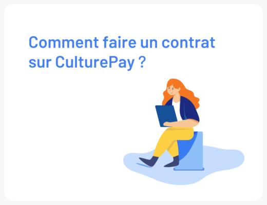 Comment faire un contrat sur CulturePay, étape par étape ?